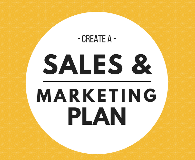 How to create the most effective sales and marketing plan for your business