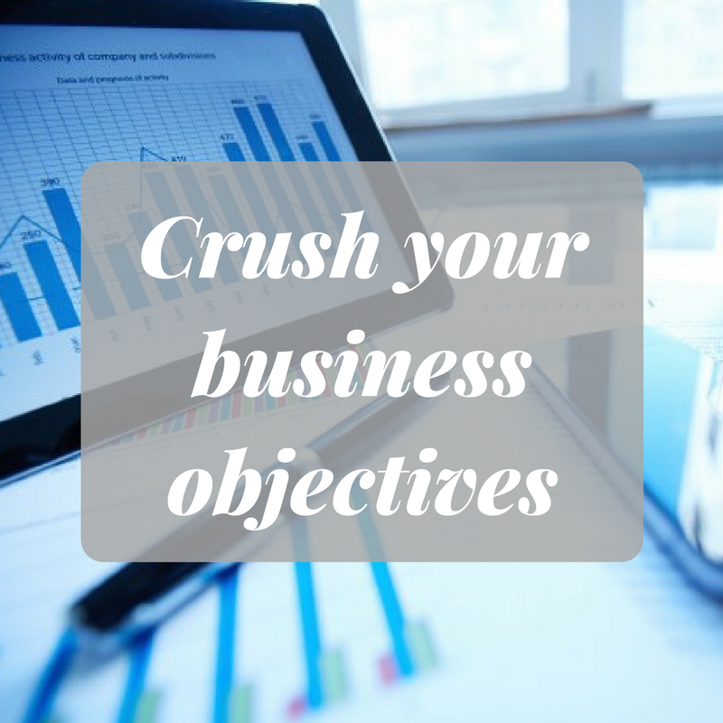 How To Crush Your Small Business Objectives