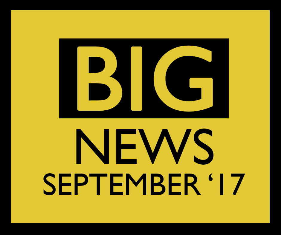Big News - September '17