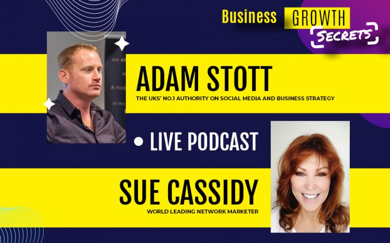 Business Growth Secrets Live Podcast With Special Guest Sue Cassidy